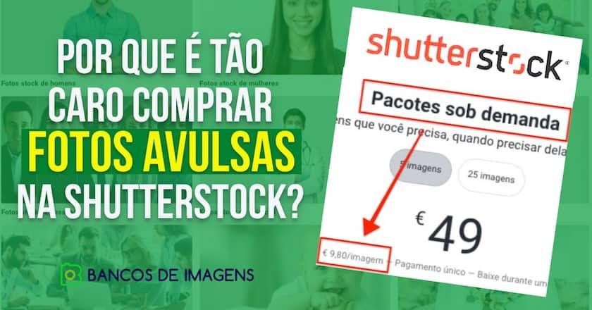 Por que é tão caro comprar fotos avulsas na Shutterstock? 1