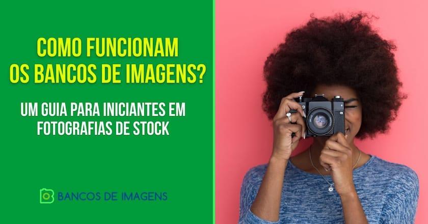 Como funcionam os Bancos de Imagens? Um guia para iniciantes em fotografias de stock 1