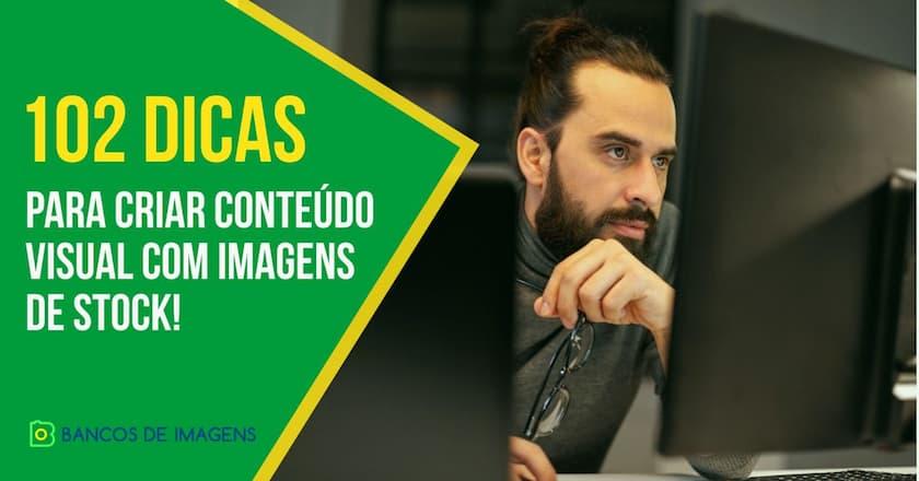 102 Dicas para Criar Conteúdo Visual com Imagens de Stock! 1