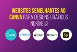 19 sites como o Canva, para rápidos projetos gráficos!