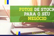 Guia: Como Usar Fotos de Bancos de Imagens em Seu Negócio
