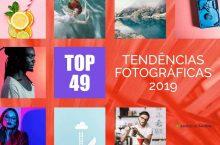 Tendências Fotográficas de 2019: 49 Tendências Visuais que você vai Adotar Hoje