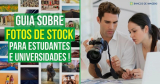 Guia para Estudantes e Universidades sobre Fotos de Stock!