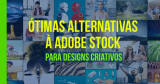 6 Ótimas Alternativas à Adobe Stock para Designs Criativos!